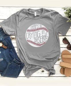 There's No Crying In Baseball t shirt RJ22